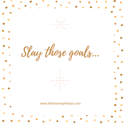 Slay those goals one by one in 2018